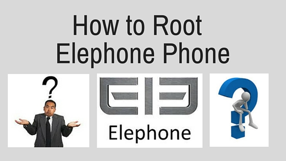 root Elephone Phone