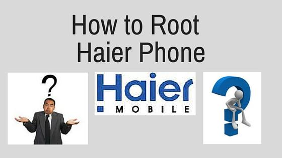 root Haier Phone